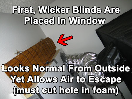 Hang the wicker blinds in the window as the first step of your stealthy exhaust system